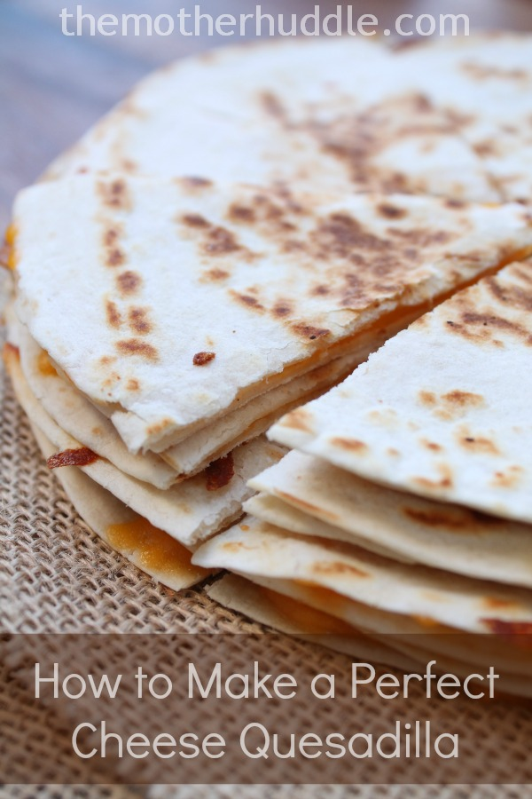 Tips for How to make the perfect Cheese Queasadilla