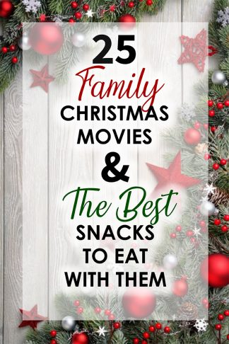 graphic image of 25 family christmas movies and the best snacks to eath with them